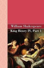 King Henry IV, Part 1 - William Shakespeare