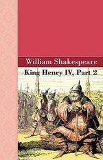 King Henry IV, Part 2 - William Shakespeare