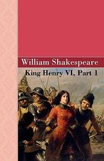 King Henry VI, Part 1 - William Shakespeare