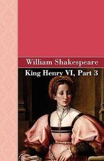 King Henry VI, Part 3 - William Shakespeare