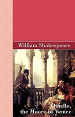 Othello, the Moore of Venice - William Shakespeare