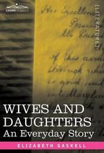 Wives and Daughters : An Everyday Story - Elizabeth Cleghorn Gaskell