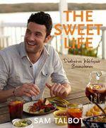 The Sweet Life : Diabetes Without Boundaries - Sam Talbot