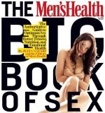 The Men's Health and Women's Health Big Book of Sex : Your Authoritative, Red-Hot Guide to the Sex of Your Dreams (and His!)/ Your Authoritative, Red-H - Jeff Csatari