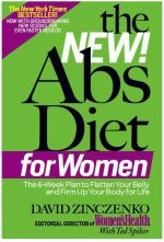The New Abs Diet for Women : The 6-Week Plan to Flatten Your Belly and Firm Up Your Body for Life - David Zinczenko