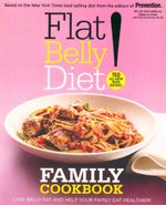 Flat Belly Diet! Family Cookbook : Lose Belly Fat and Help your Family eat Healthier - Liz Vaccariello