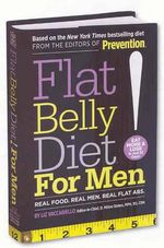 Flat Belly Diet! for Men : Real Food, Real Men, Real Flat Abs. - Liz Vaccariello