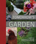 Tomorrow's Garden :  Design and Inspiration for a New Age of Sustainable Gardening - Stephen Orr