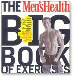 The Men's Health Big Book of Exercises : Four Weeks to a Leaner, Stronger, More Muscular YOU! - Adam Campbell