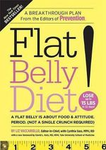 Flat Belly Diet! : A Flat Belly is about Food and Attitude, Period (Not a Single Crunch Required)  - Liz Vaccariello