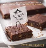 Fat Witch Brownies : Brownies, Blondies, and Bars from New York's Legendary Fat Witch Bakery - Patricia Helding