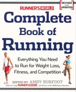 Complete Book of Running : Runner's World : Everything You Need to Know to Run for Fun, Fitness and Competition