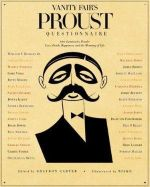 Vanity Fair's Proust Questionnaire: 101 Luminaries Ponder Love, Death, Happiness, and the Meaning of Life :  101 Luminaries Ponder Love, Death, Happiness, and the Meaning of Life