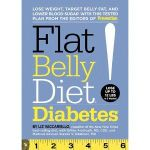 Flat Belly Diet! Diabetes : Lose Weight, Target Belly Fat, and Lower Blood Sugar with This Tested Plan from the Editors of Prevention - Liz Vaccariello