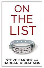 On the List : Fixing America's Failing Organ Transplant System - Steve Farber