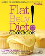 The Flat Belly Diet! Cookbook :  200 New Mufa Recipes - Liz Vaccariello