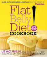 The Flat Belly Diet! Cookbook :  200 New Mufa Recipes - Liz Vaccariello