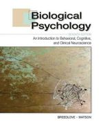 Biological Psychology : An Introduction to Behavioral, Cognitive, and Clinical Neuroscience - S. Marc Breedlove