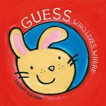 Guess Who Lives Where : Clavis Toddler: Emotions - Liesbet Slegers