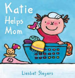 Katie Helps Mom - Liesbet Slegers