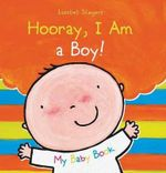 Hooray, I Am a Boy! : My Baby Book - Liesbet Slegers