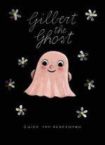Gilbert the Ghost - Guido van Genechten