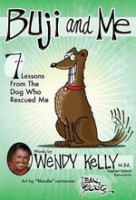 Buji & Me : 7 Lessons from the Dog Who Rescued Me - Wendy Kelly