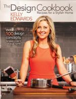 Design Cookbook : Recipes for a Stylish Home - Kelly Edwards