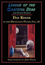 League of the Grateful Dead and Other Stories - Day Keene