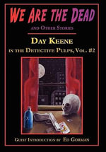 We Are the Dead and Other Stories - Day Keene