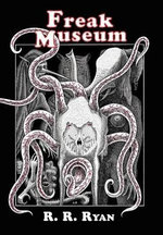 Freak Museum : 1946-1948 Volume One - R R Ryan