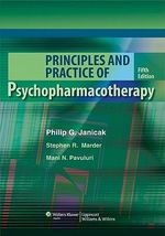 Principles and Practice of Psychopharmacotherapy - Philip G. Janicak