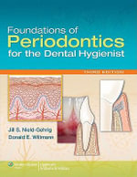 Foundations of Periodontics for the Dental Hygienist : 3rd Edition - Jill S. Nield-Gehrig
