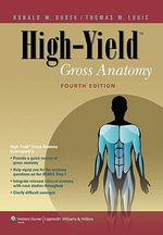 High-Yield(tm) Gross Anatomy - Ronald W. Dudek