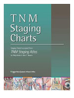 TNM Staging Charts : Staging Charts Excerpted from TNM Staging Atlas - Philip Rubin
