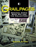 Grailpages : Original Comic Book Art and the Collectors - Steven Payne