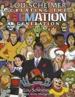 Lou Scheimer : Creating the Filmation Generation - Alex Ross