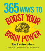 365 Ways to Boost Your Brain Power : Tips, Exercise, Advice - Carolyn Dean