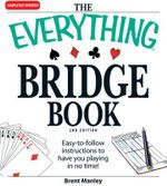 The Everything Bridge Book : All You Need to Learn This Fun and Fast-paced Card Game! - Brent Manley