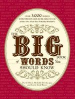 The Big Book of Words You Should Know : Over 3,000 Words Every Person Should be Able to Use (and a Few That You Probably Shouldn't) - Michelle Bevilacqua