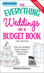 Everything Weddings on a Budget Book : Plan the wedding of your dreams--without going bankrupt! - Barbara Cameron