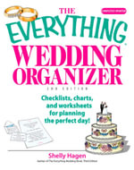 The Everything Wedding Organizer : Checklists, Charts, And Worksheets for Planning the Perfect Day! - Shelly Hagen