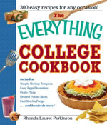 The Everything College Cookbook : 300 Hassle-Free Recipes For Students On The Go - Rhonda Lauret Parkinson