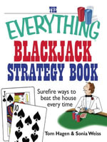 The Everything Blackjack Strategy Book : Surefire Ways To Beat The House Every Time - tom Hagen