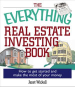 The Everything Real Estate Investing Book : How to get started and make the most of your money - Janet Wickell
