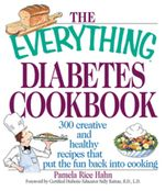 The Everything Diabetes Cookbook : 300 Creative and Healthy Recipes That Put the Fun Back into Cooking - Pamela Rice Hahn