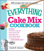The Everything Cake Mix Cookbook - Sarah K. Sawyer