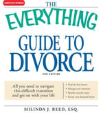 The Everything Guide to Divorce : All you need to navigate this difficult transition and get on with your life - Milinda J Reed