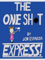 The One Shot Express - Jon Esparza