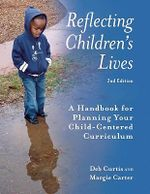 Reflecting Children's Lives : A Handbook for Planning Child-Centered Curriculum - Margaret Carter